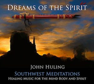 Dreams of the Spirit | John Huling Music | Art | NVCD410