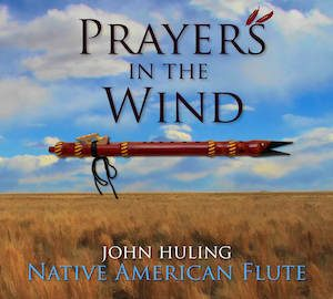 Prayers in the Wind | John Huling Music | Cover Art NVCD4009